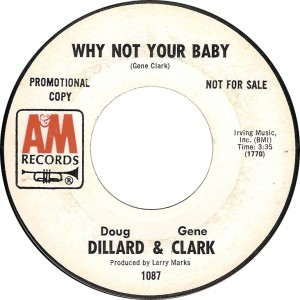 Doug Dillard & Gene Clark, Why Not Your Baby (A&M 1087)