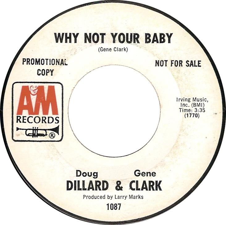 Doug Dillard & Gene Clark, Why Not Your Baby (A&M 1087)