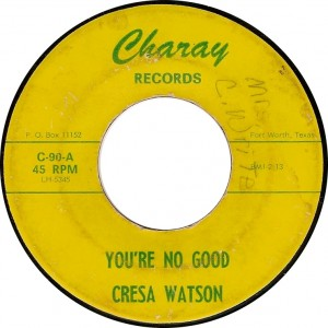 Cresa Watson, You're No Good (Charay C-90-A)