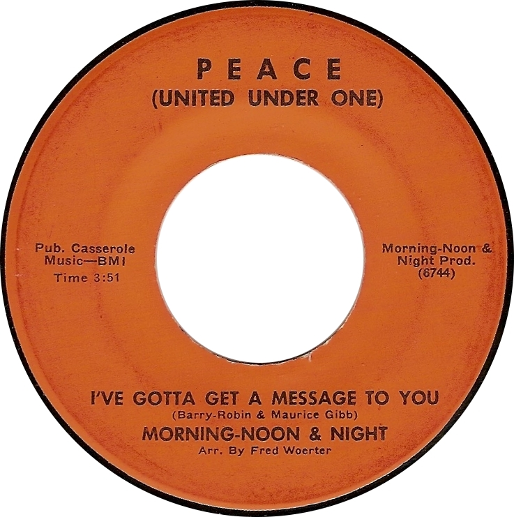 Morning-Noon & Night, I've Gotta Get a Message to You (Peace [United Under One] 6744)