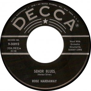 Rose Hardaway, Señor Blues (Decca 9-30893)