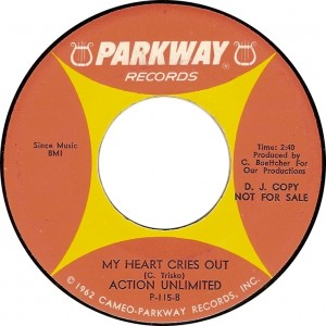 Action Unlimited, My Heart Cries Out (Parkway P-115-B)
