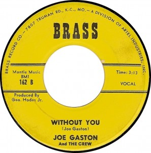 Joe Gaston and the Crew, Without You (Brass 162 B)