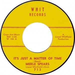 Merle Spears with Lionel Whitfield's Orch., It's Just a Matter of Time (Whit 713)