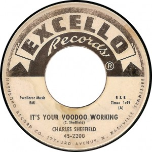 Charles Sheffield, It's Your Voodoo Working (Excello 45-2200)