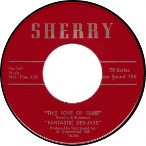 Fantastic Dee-Jays, This Love of Ours (Sherry TR-Series Teen Sound 196)