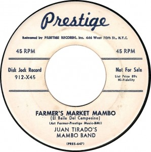 Juan Tirado's Mambo Band, Farmer's Market Mambo (El Baile Del Campesino) (Prestige 912-X45)
