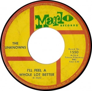 The Unknowns, I'll Feel a Whole Lot Better (Marlo 1550)