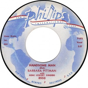 Barbara Pittman with Gene Lowery Singers, Handsome Man (Phillips International 3553)