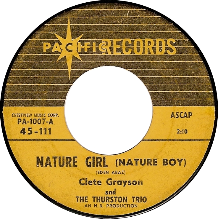 Clete Grayson and the Thurston Trio, Nature Girl (Nature Boy) (Pacific PA-1007-A 45-111)