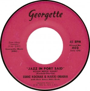 Eddie Kochak & Hakki Obadia, Jazz in Port Said (Bossa Nova Araby) (Georgette 403)