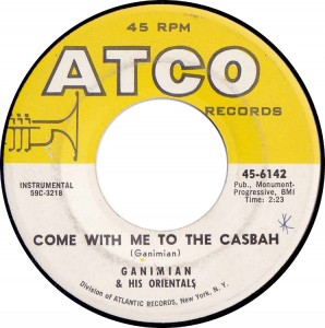 Ganimian & His Orientals, Come With Me to the Casbah (Atco 45-6142)