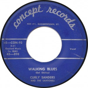 Curly Sanders and the Santones, Walking Blues (Concept 45-Con-92)